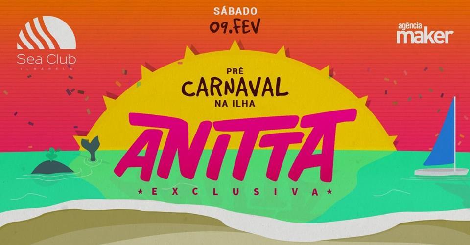 Pré-Carnaval na ILHA com Anitta - Sea Club Ilhabela